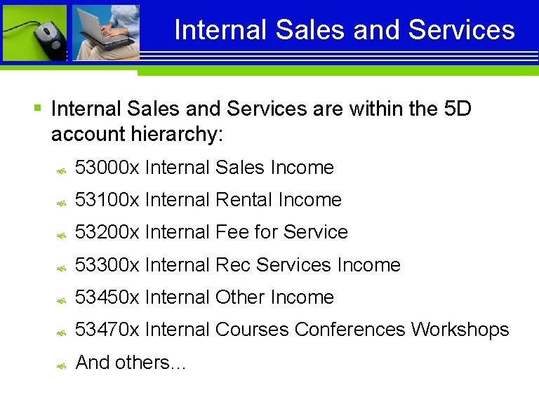 Internal Sales and Services § Internal Sales and Services are within the 5 D