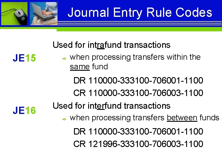Journal Entry Rule Codes Used for intrafund transactions JE 15 JE 16 when processing