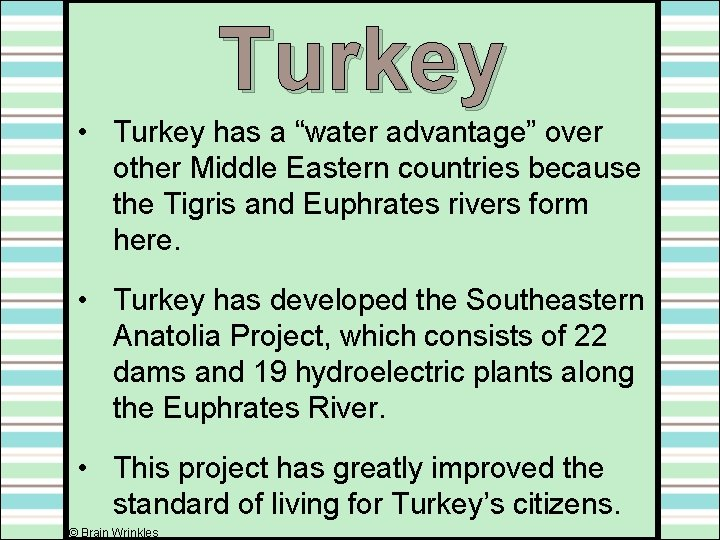 """Turkey • Turkey has a """"water advantage"""" over other Middle Eastern countries because the"""