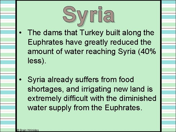 Syria • The dams that Turkey built along the Euphrates have greatly reduced the