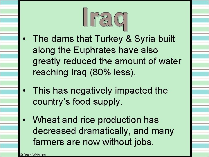 Iraq • The dams that Turkey & Syria built along the Euphrates have also