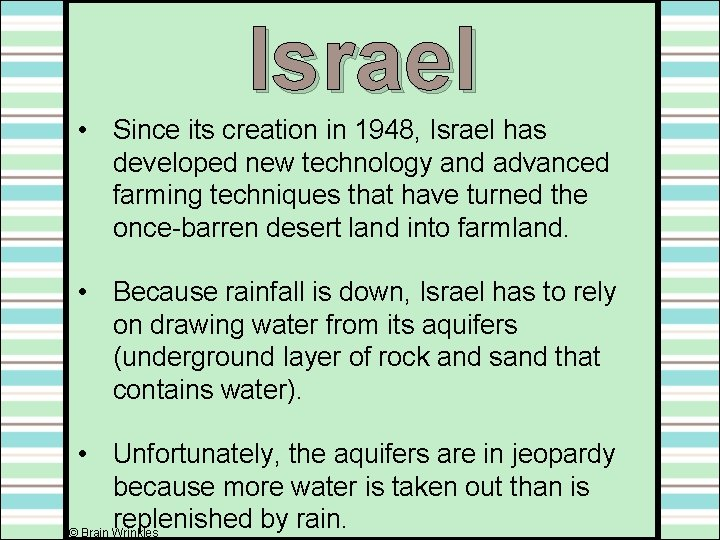 Israel • Since its creation in 1948, Israel has developed new technology and advanced