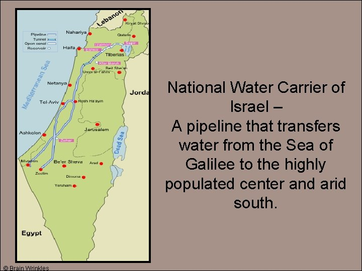 National Water Carrier of Israel – A pipeline that transfers water from the Sea
