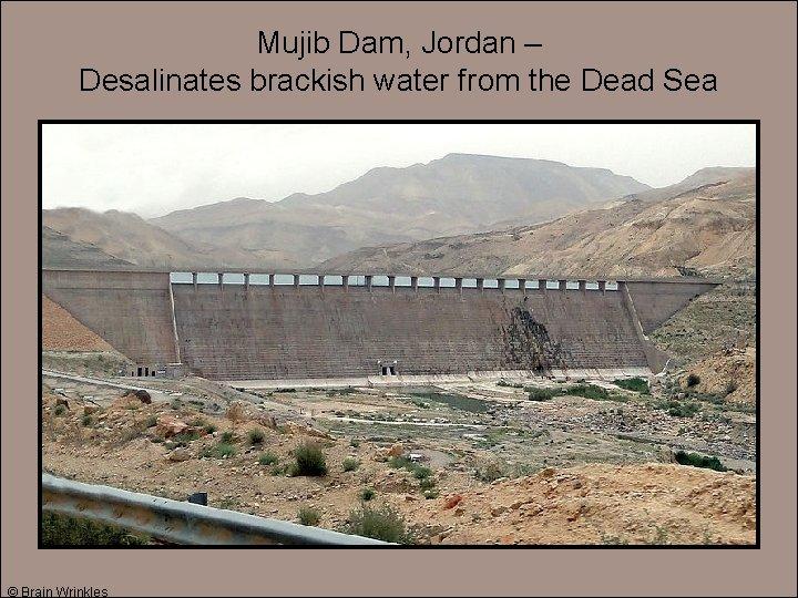 Mujib Dam, Jordan – Desalinates brackish water from the Dead Sea © Brain Wrinkles