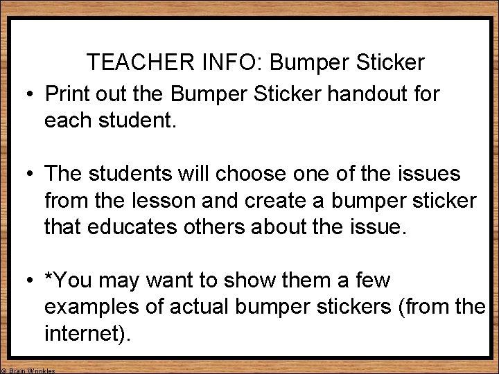 TEACHER INFO: Bumper Sticker • Print out the Bumper Sticker handout for each student.