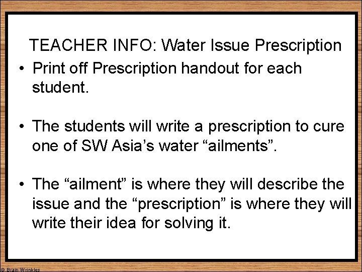 TEACHER INFO: Water Issue Prescription • Print off Prescription handout for each student. •