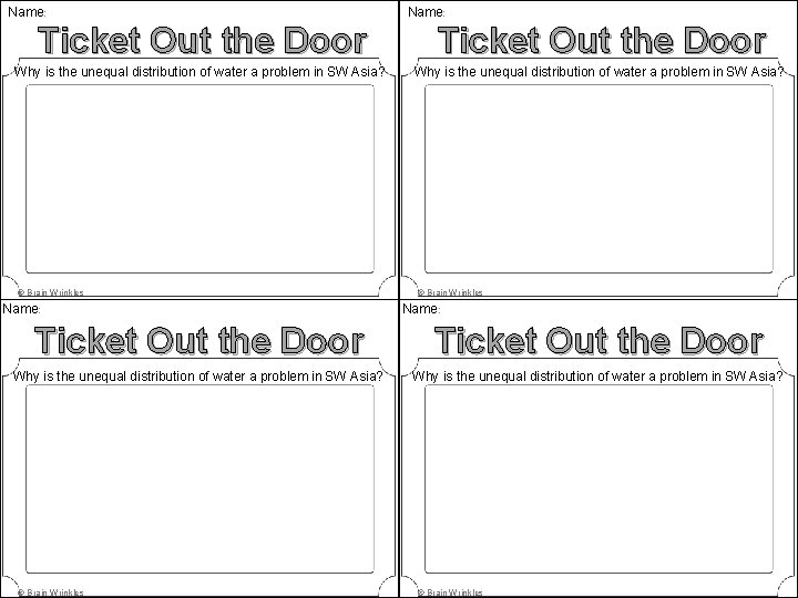 Name: Ticket Out the Door Why is the unequal distribution of water a problem