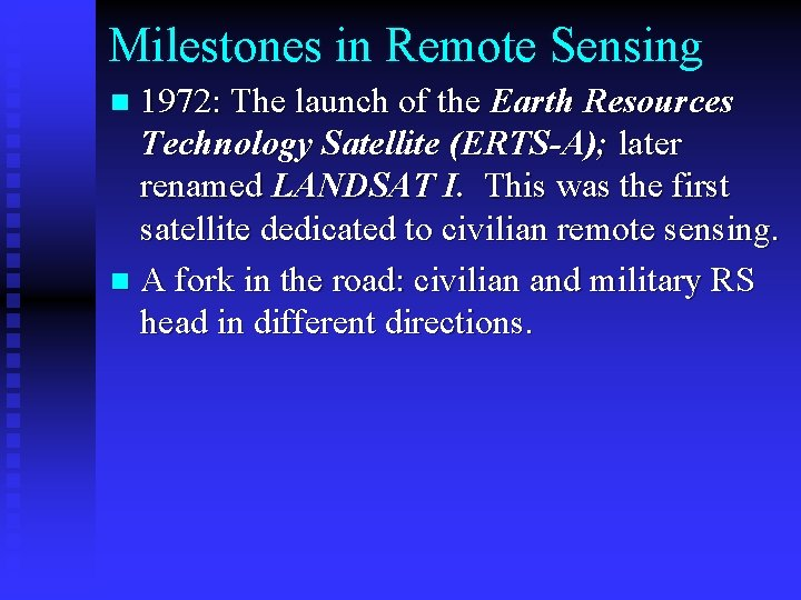 Milestones in Remote Sensing 1972: The launch of the Earth Resources Technology Satellite (ERTS-A);