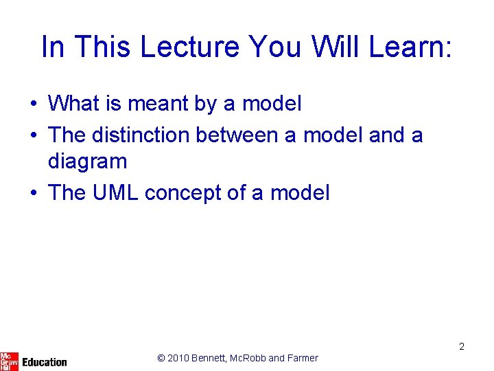 In This Lecture You Will Learn: • What is meant by a model •