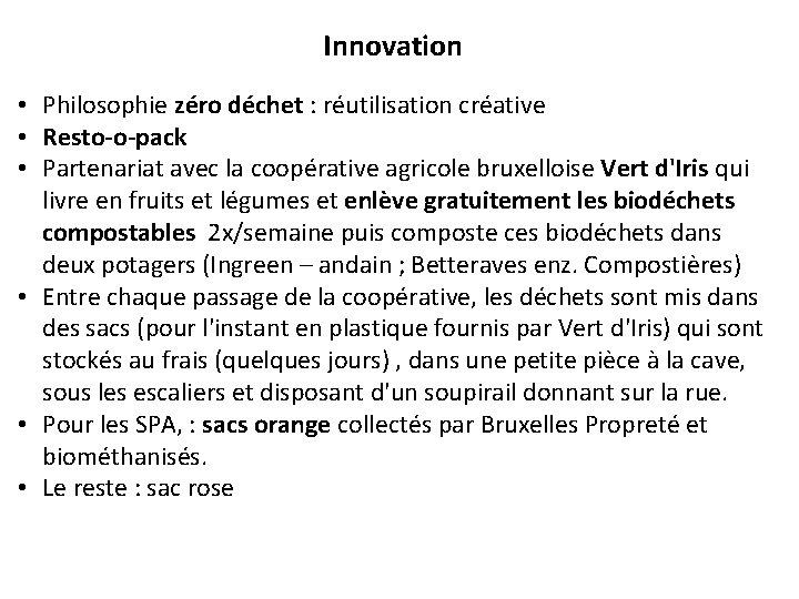 Innovation • Philosophie zéro déchet : réutilisation créative • Resto-o-pack • Partenariat avec la