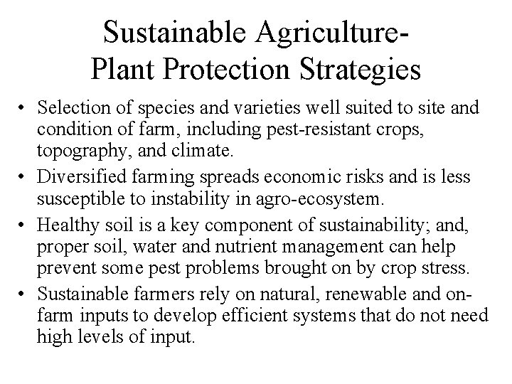 Sustainable Agriculture. Plant Protection Strategies • Selection of species and varieties well suited to