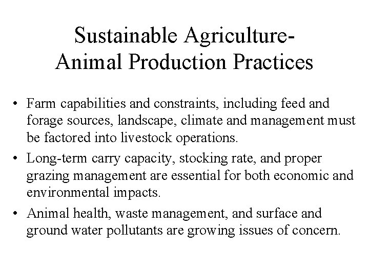 Sustainable Agriculture. Animal Production Practices • Farm capabilities and constraints, including feed and forage