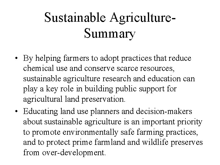 Sustainable Agriculture. Summary • By helping farmers to adopt practices that reduce chemical use