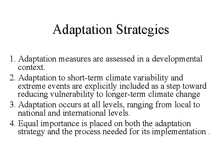 Adaptation Strategies 1. Adaptation measures are assessed in a developmental context. 2. Adaptation to