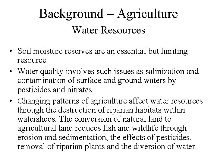 Background – Agriculture Water Resources • Soil moisture reserves are an essential but limiting