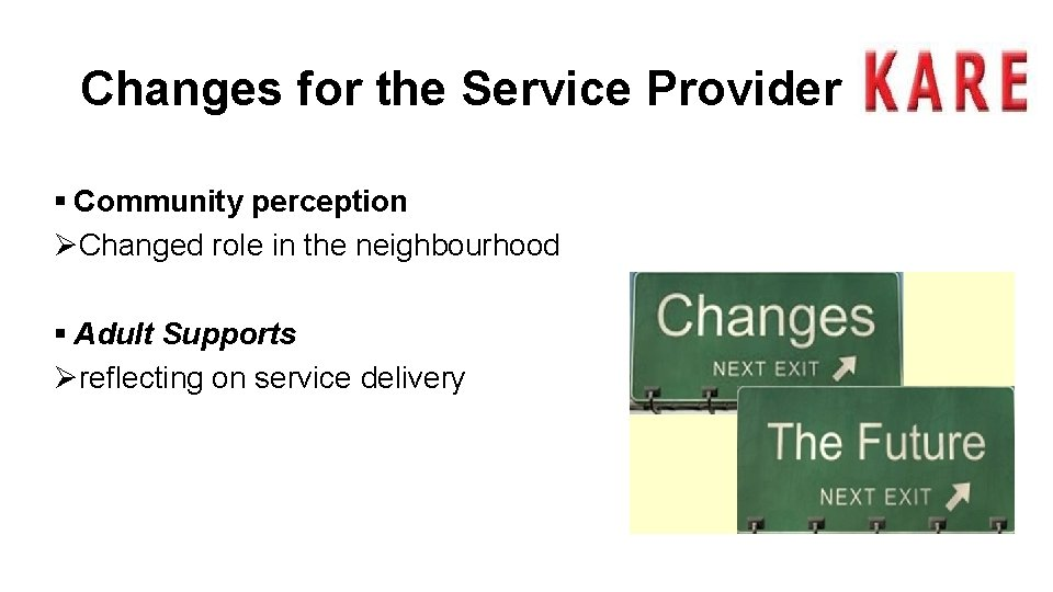Changes for the Service Provider § Community perception ØChanged role in the neighbourhood §