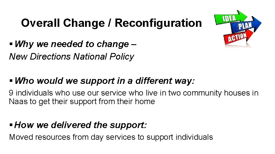 Overall Change / Reconfiguration § Why we needed to change – New Directions National