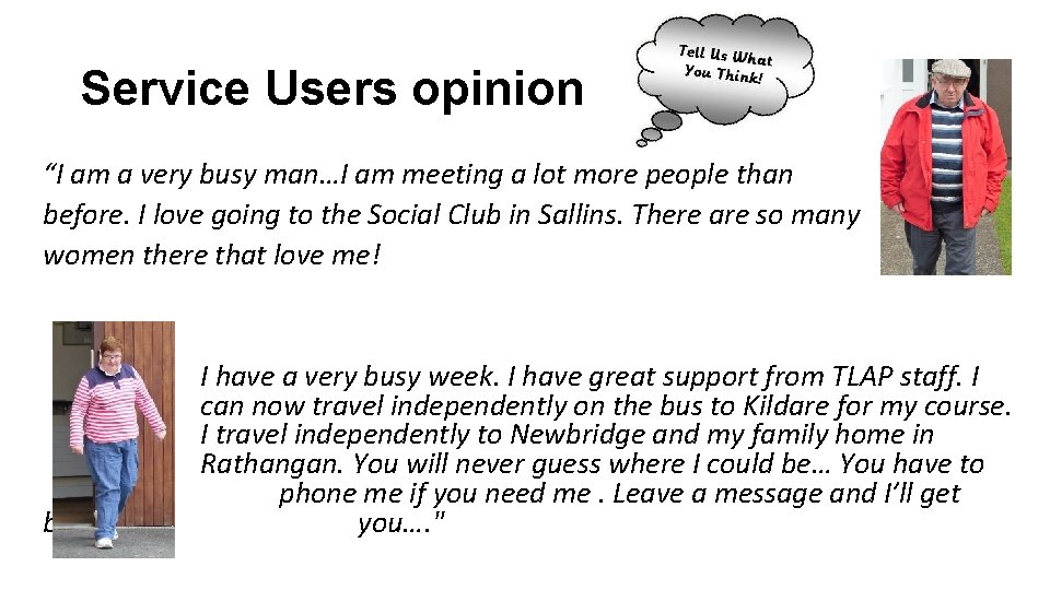 """Service Users opinion """"I am a very busy man…I am meeting a lot more"""