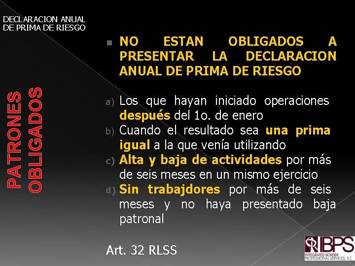 DECLARACION ANUAL DE PRIMA DE RIESGO PATRONES OBLIGADOS n NO ESTAN OBLIGADOS A PRESENTAR