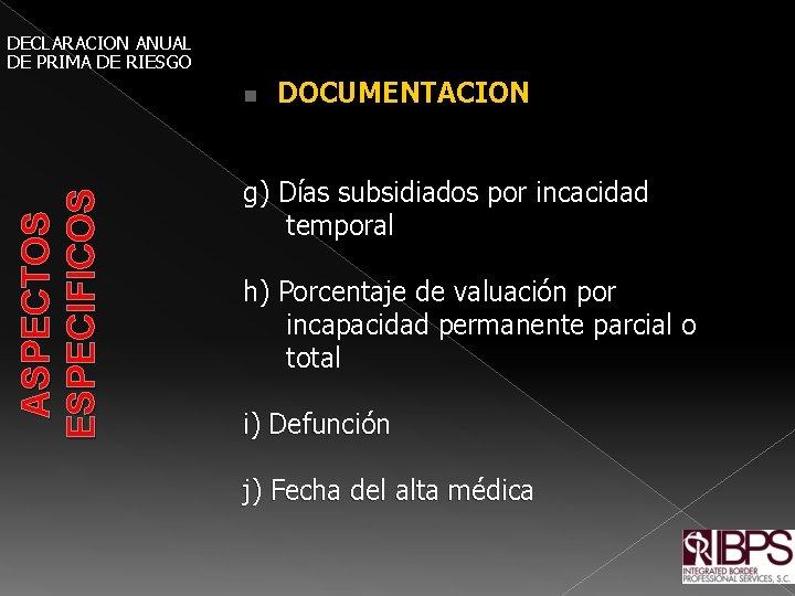 DECLARACION ANUAL DE PRIMA DE RIESGO ASPECTOS ESPECIFICOS n DOCUMENTACION g) Días subsidiados por