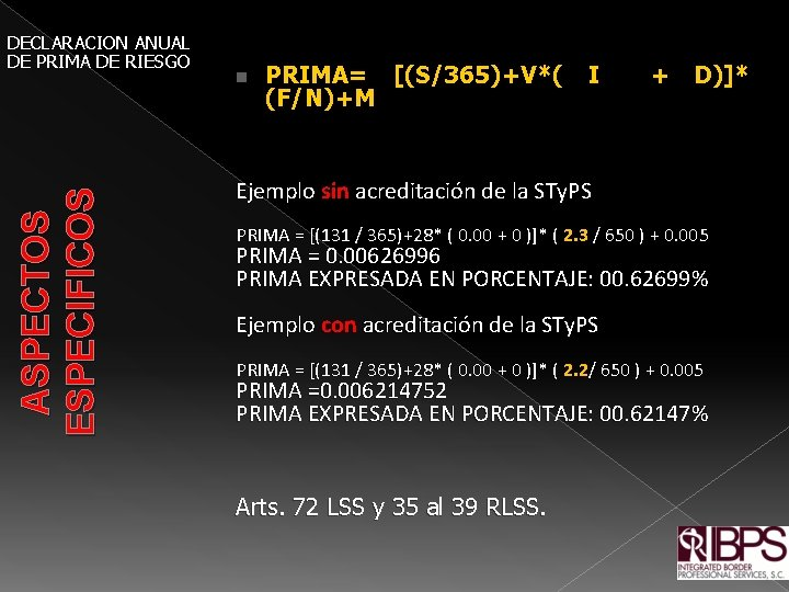 ASPECTOS ESPECIFICOS DECLARACION ANUAL DE PRIMA DE RIESGO PRIMA= [(S/365)+V*( I + D)]* (F/N)+M