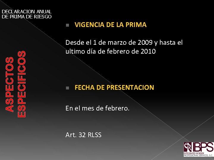 DECLARACION ANUAL DE PRIMA DE RIESGO ASPECTOS ESPECIFICOS n VIGENCIA DE LA PRIMA Desde