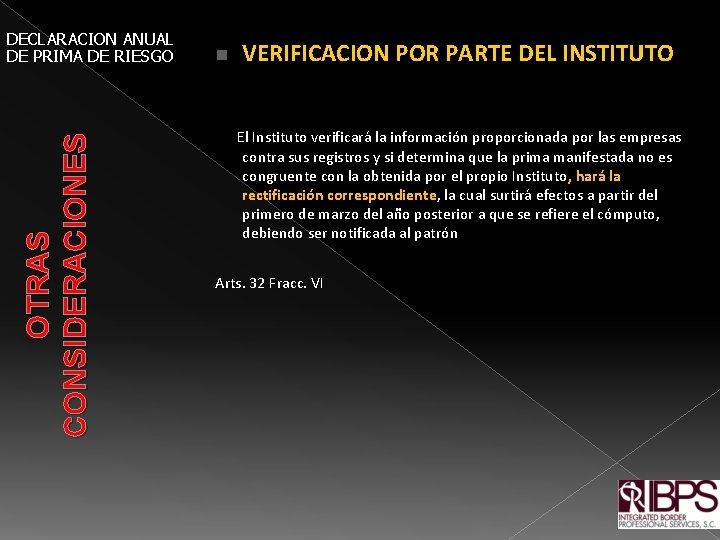 OTRAS CONSIDERACIONES DECLARACION ANUAL DE PRIMA DE RIESGO VERIFICACION POR PARTE DEL INSTITUTO n