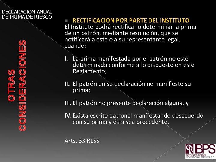 OTRAS CONSIDERACIONES DECLARACION ANUAL DE PRIMA DE RIESGO RECTIFICACION POR PARTE DEL INSTITUTO El