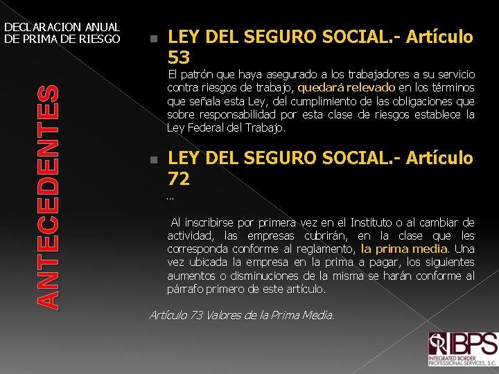 ANTECEDENTES DECLARACION ANUAL DE PRIMA DE RIESGO n LEY DEL SEGURO SOCIAL. - Artículo