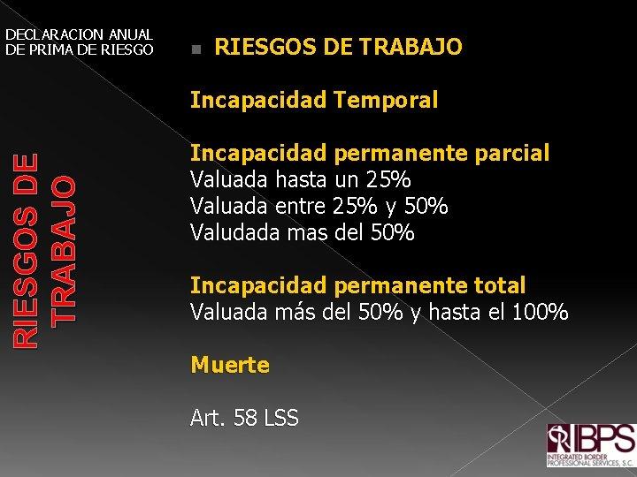 RIESGOS DE TRABAJO DECLARACION ANUAL DE PRIMA DE RIESGOS DE TRABAJO Incapacidad Temporal n