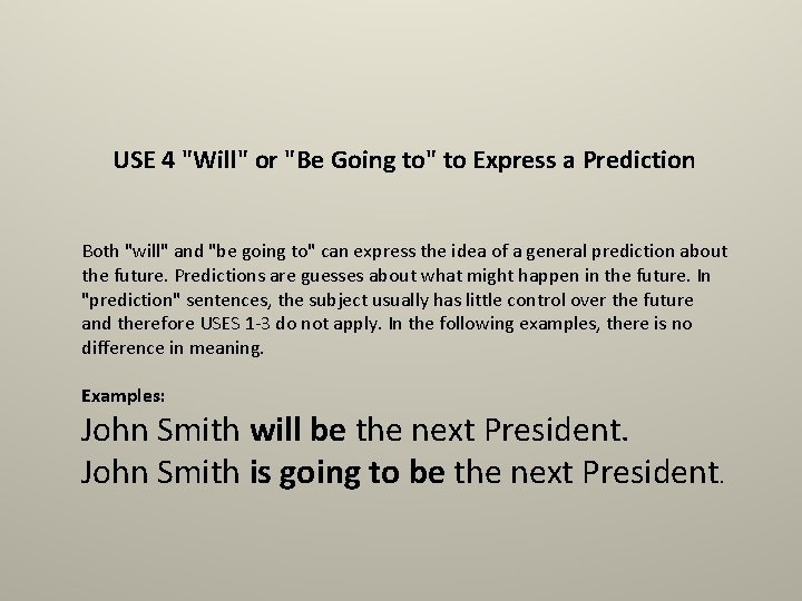 """USE 4 """"Will"""" or """"Be Going to"""" to Express a Prediction Both """"will"""" and"""
