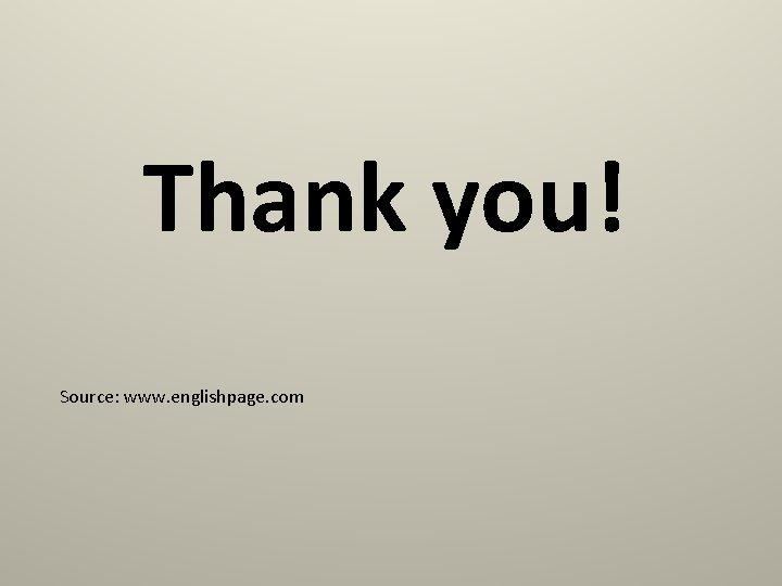 Thank you! Source: www. englishpage. com