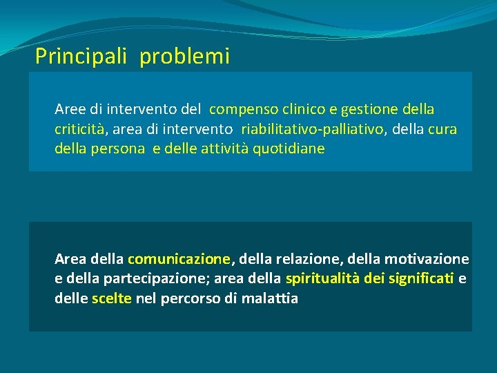 Principali problemi Aree di intervento del compenso clinico e gestione della criticità, area di