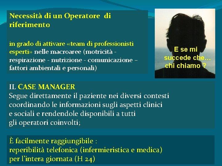 Necessità di un Operatore di riferimento in grado di attivare «team di professionisti esperti»