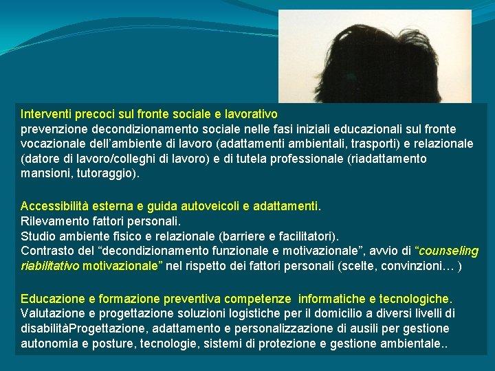 Interventi precoci sul fronte sociale e lavorativo prevenzione decondizionamento sociale nelle fasi iniziali educazionali