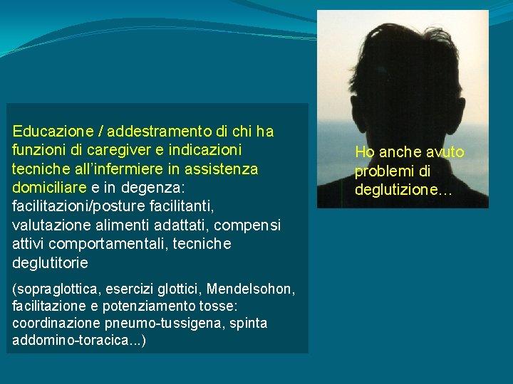 Educazione / addestramento di chi ha funzioni di caregiver e indicazioni tecniche all'infermiere in