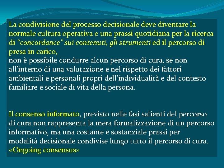La condivisione del processo decisionale deve diventare la normale cultura operativa e una prassi
