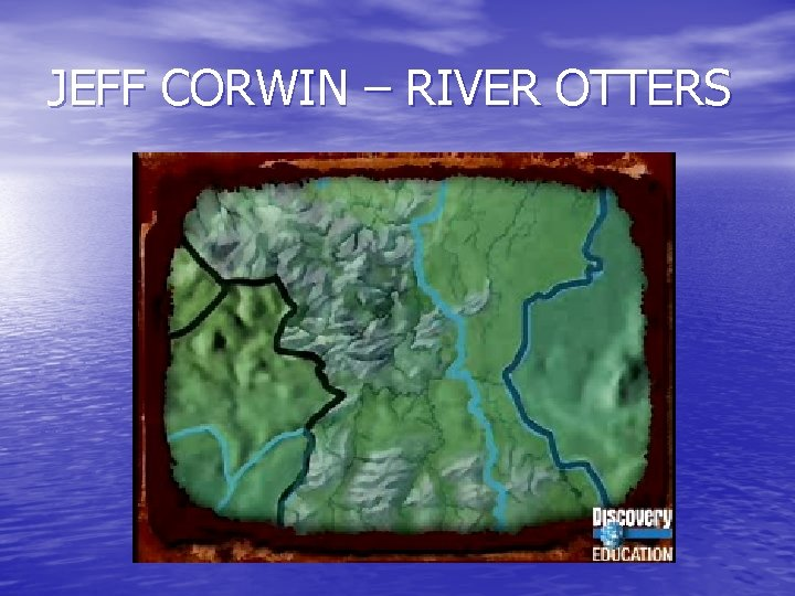 JEFF CORWIN – RIVER OTTERS