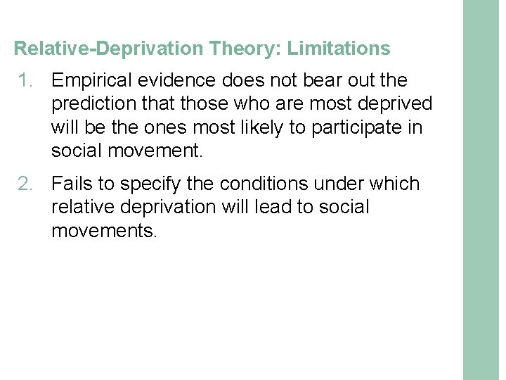 Relative-Deprivation Theory: Limitations 1. Empirical evidence does not bear out the prediction that those