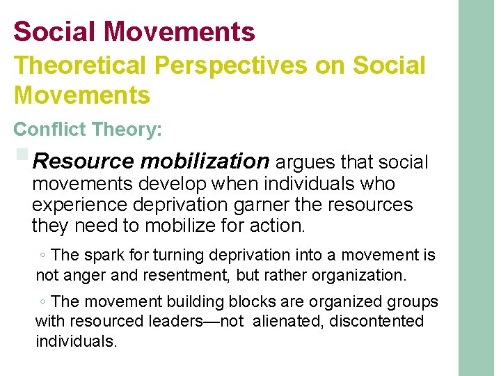 Social Movements Theoretical Perspectives on Social Movements Conflict Theory: §Resource mobilization argues that social