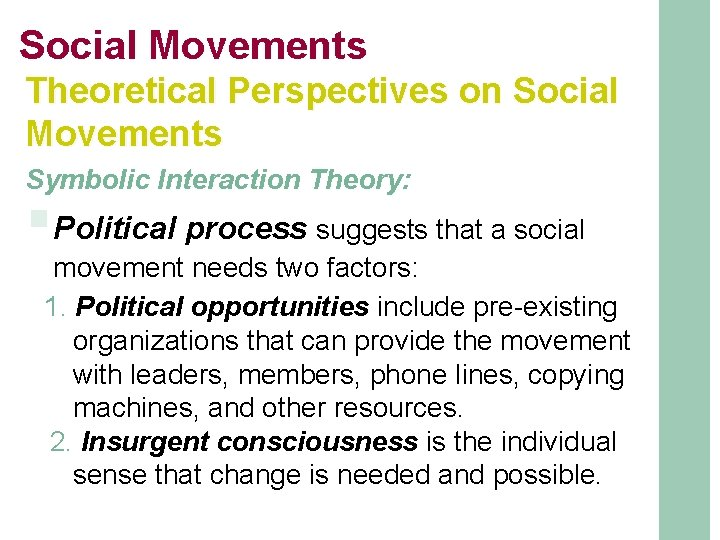 Social Movements Theoretical Perspectives on Social Movements Symbolic Interaction Theory: §Political process suggests that