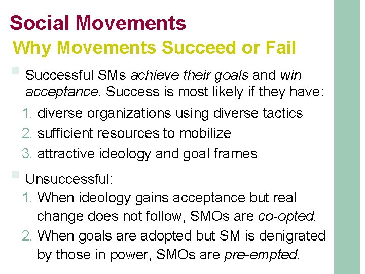 Social Movements Why Movements Succeed or Fail § Successful SMs achieve their goals and