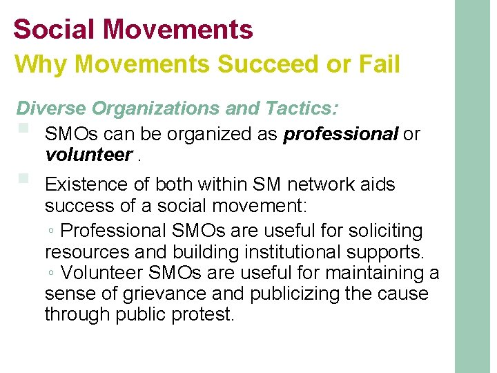 Social Movements Why Movements Succeed or Fail Diverse Organizations and Tactics: SMOs can be