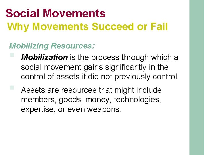 Social Movements Why Movements Succeed or Fail Mobilizing Resources: Mobilization is the process through