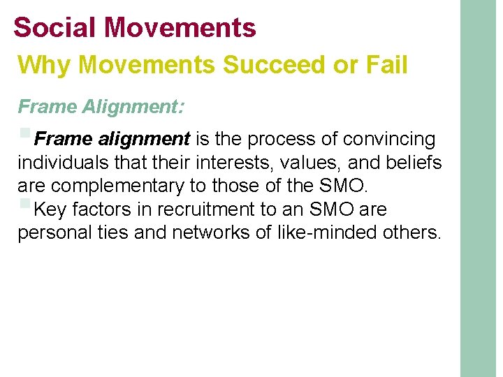 Social Movements Why Movements Succeed or Fail Frame Alignment: §Frame alignment is the process
