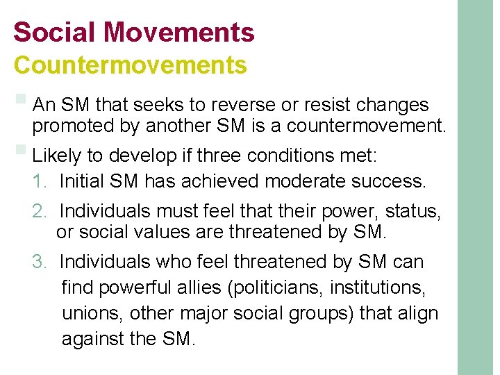Social Movements Countermovements § An SM that seeks to reverse or resist changes promoted