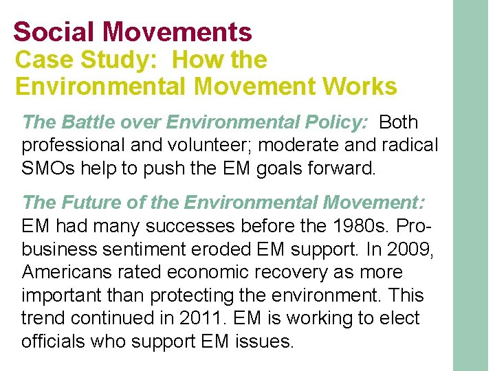 Social Movements Case Study: How the Environmental Movement Works The Battle over Environmental Policy: