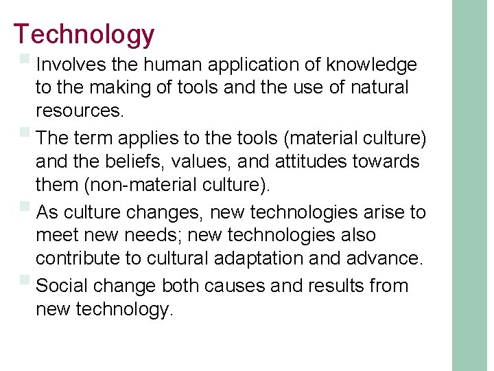 Technology § Involves the human application of knowledge § § § to the making
