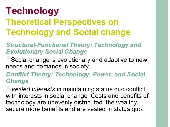 Technology Theoretical Perspectives on Technology and Social change Structural-Functional Theory: Technology and Evolutionary Social