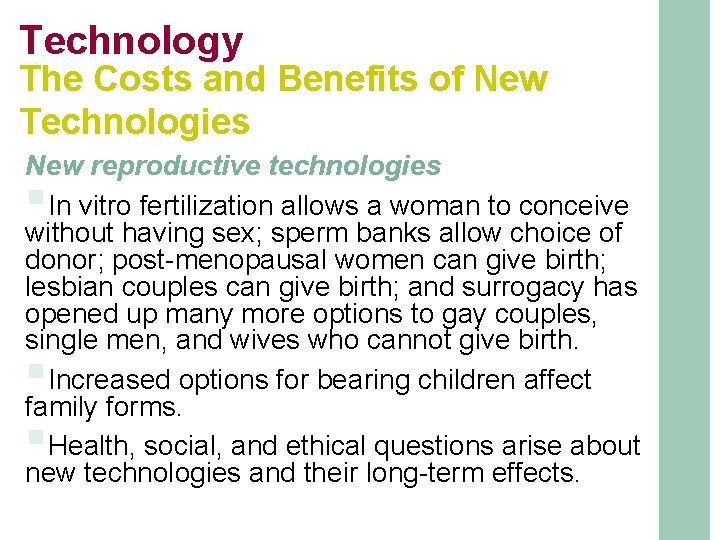 Technology The Costs and Benefits of New Technologies New reproductive technologies In vitro fertilization